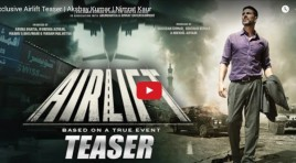 Airlift Teaser – India's Most Heroic Mission starring Akshay Kumar